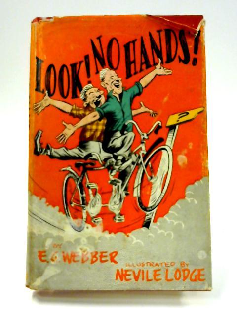 Look! No Hands! By E. G. Webber