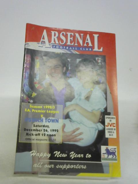 Arsenal v Ipswich Town Official Match Day Magazine December 26 1992 By unknown