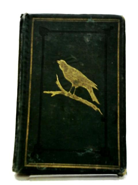 Chamber and Cage Birds; their management, habits, diseases, breeding and the methods of taking them. By Dr Bechstein