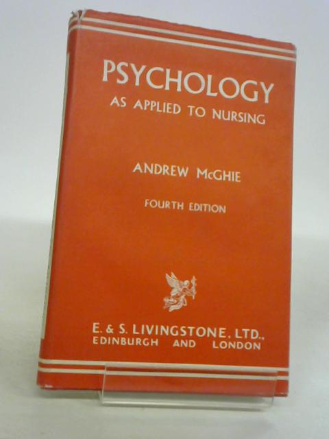 Psychology as applied to nursing By McGhie, Andrew