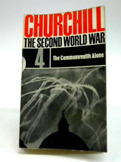 The Second World War 4 The Commonwealth Alone By Winston S. Churchill