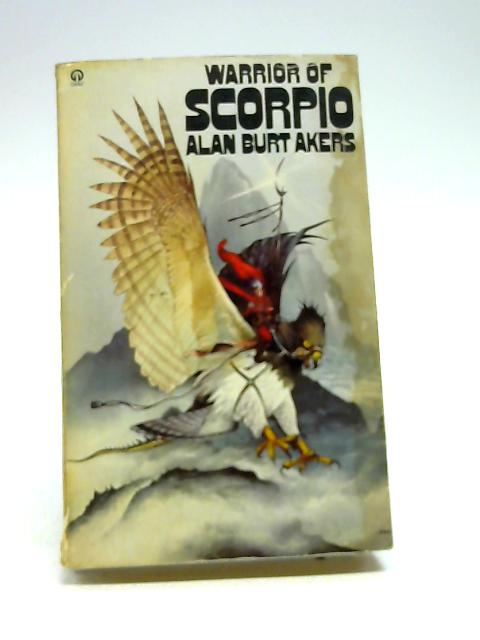Warrior of Scorpio By Akers, Alan Burt