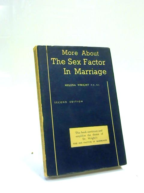 More the Sex Factor in Marriage By Helena Wright