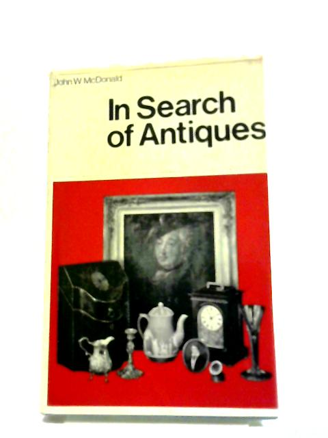 In Search Of Antiques By John McDonald