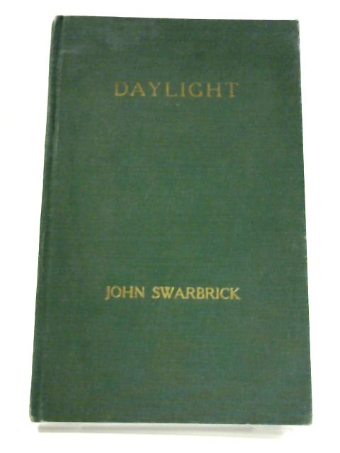 Daylight: Its Nature, Therapeutic Properties, Measurement and Legal Protection By John Swarbrick