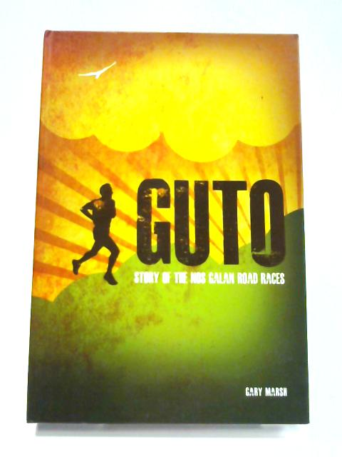 Guto: Story of the Nos Galan Road Races By Gary Marsh