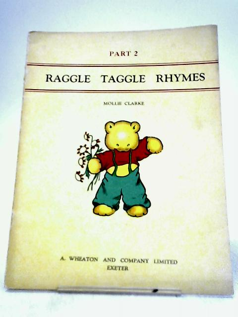 Raggle Taggle Rhymes Part 2 By Mollie clarke