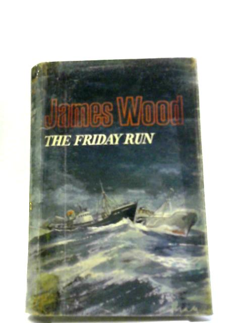 The Friday Run By James Wood