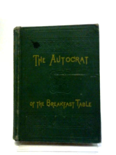 Autocrat Of The Breakfast Table By Unstated