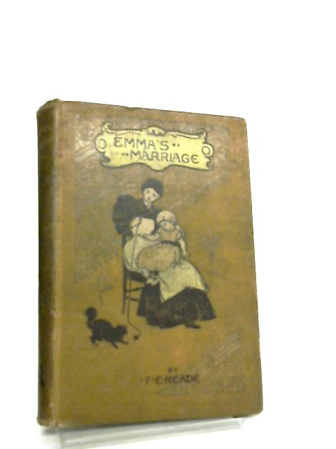 Emma's Marriage by F. E. Reade