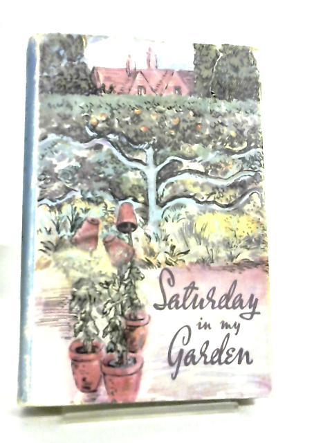 Saturday in my Garden by A. Cecil Bartlett