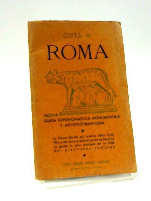 Citta Di Roma, Nuova Guida Toponomastica Monumentale E Autofilotranviaria By Unknown