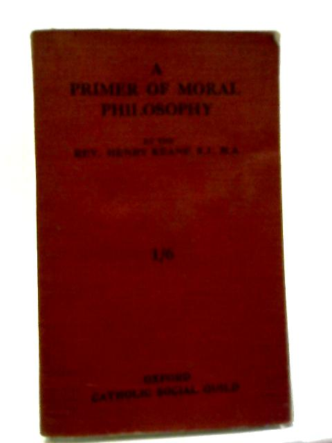A Primer Of Moral Philosophy: Parts I and II By Keane