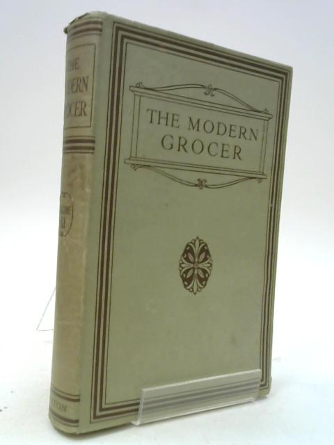 The modern grocer volume III By C l t beeching