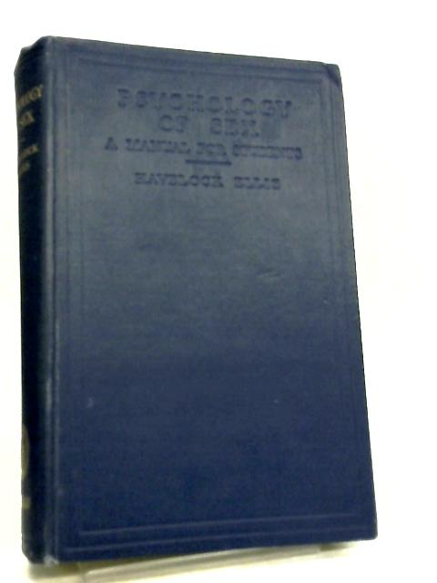 Psychology of Sex. A Manual for Students. by Havelock Ellis