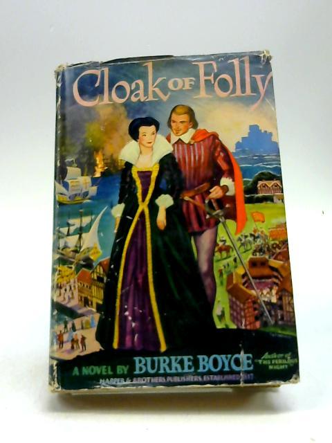 Cloak of folly: A novel by Boyce, Burke