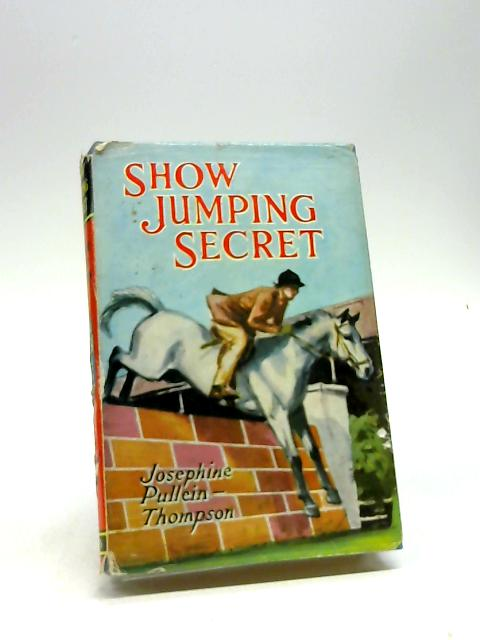Show Jumping Secret by Josephine P. Thompson