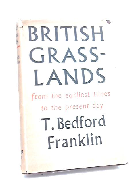 British Grasslands from the earliest times by T. Bedford Franklin