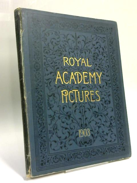 Royal Academy Pictures 1903 by Anon