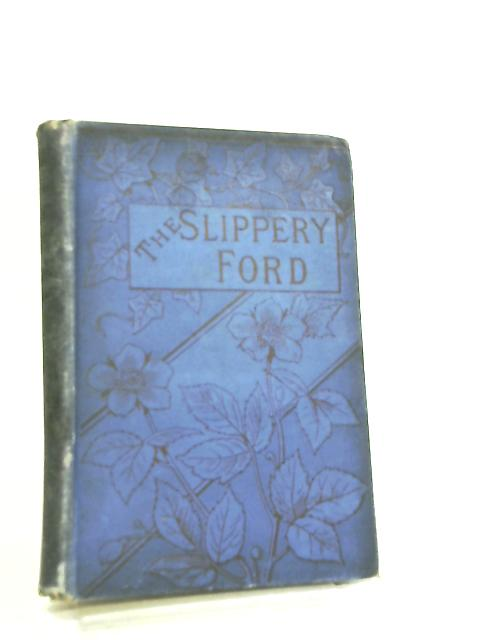 Slippery Ford, The or How Tom Was Taught by Mrs. C. M. Clarke