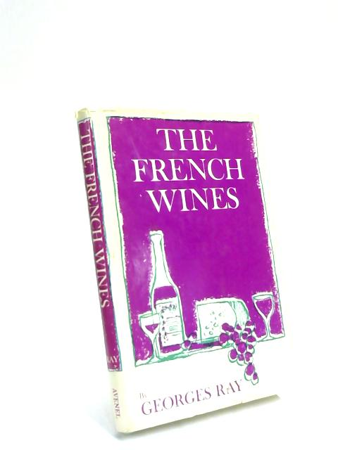The French Wines by Georges Ray