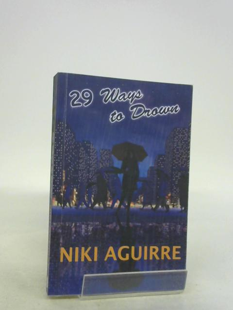 29 Ways to Drown by Niki Aguirre
