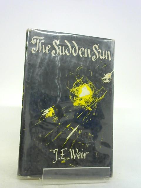 The Sudden Sun fifty two Poems by Weir, je