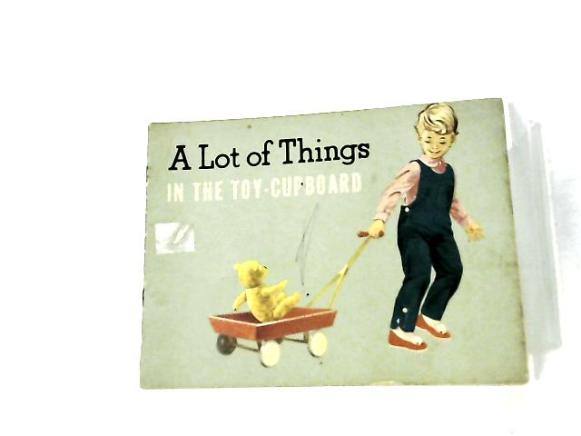 A Lot Of Things In The Toy-Cupboard by Jenny Taylor & Terry Ingleby