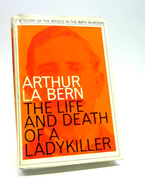 The life and death of a ladykiller by La Bern, Arthur