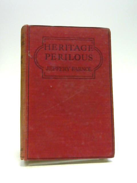 Heritage Perilous by Jeffery Farnol