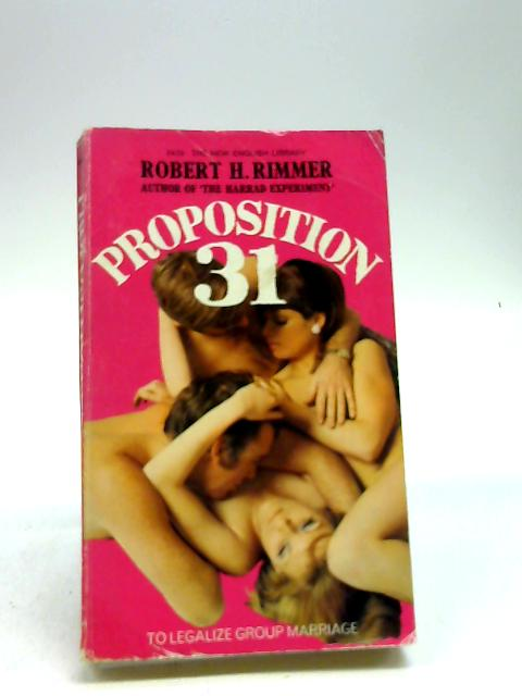 Proposition Thirty One by Rimmer, Robert H.