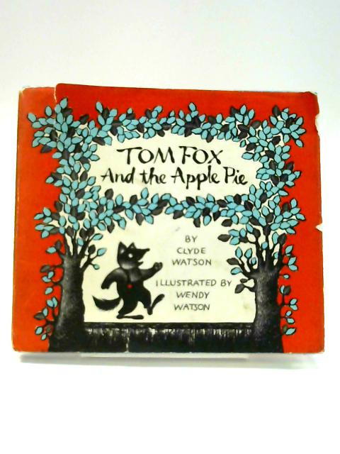 Tom Fox and the Apple Pie by Clyde Watson