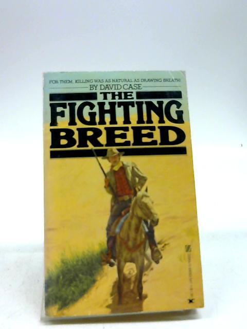 Fighting Breed by Case, Da