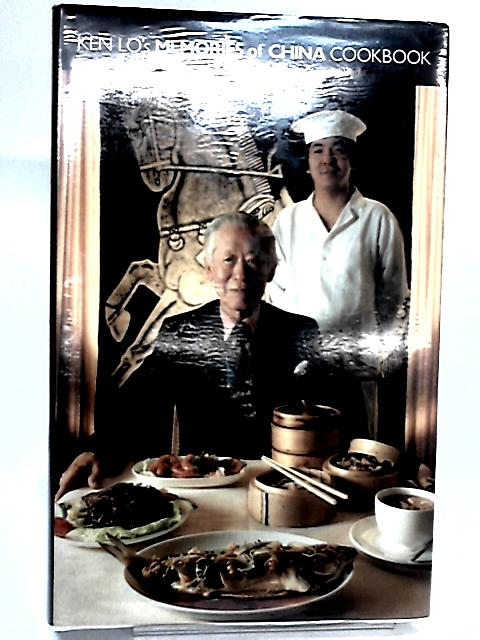 Ken Lo's Memories of China Cook Book by Lo, Kenneth