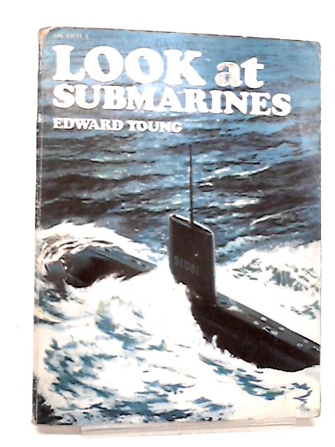 Look at Submarines by Young, Edward