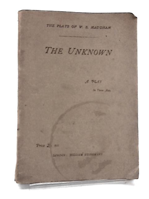 The Unknown by Maugham, W. S