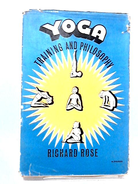 Yoga Training and Philosophy By Rose, Richard