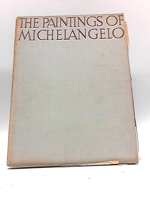 The Paintings Of Michelangelo. by No Author