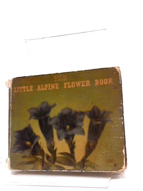 The Little Alpine Flower Book by Unknown