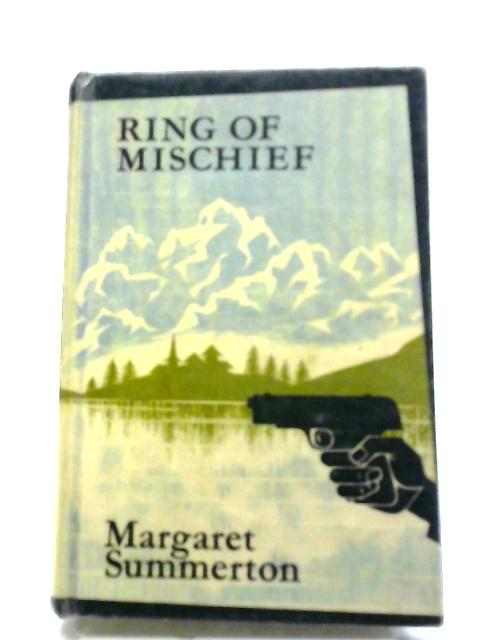 Ring Of Mischief by Margaret Summerton