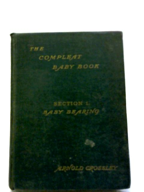 The Compleat Baby Book Section I Child Bearing by Arnold Crossley
