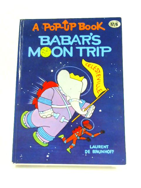 Babar's Moon Trip: A Pop-up Book by L. De Brunhoff