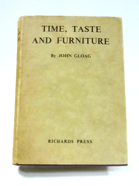 Time, Taste and Furniture by J. Gloag