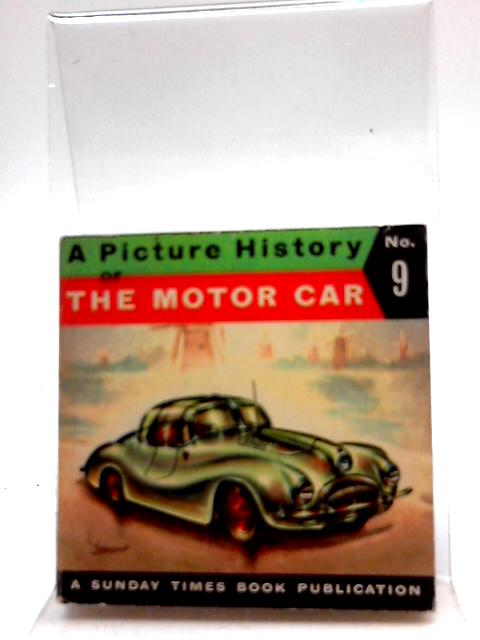 A Picture History Of The Motor Car No. 9 by Piet Olyslager