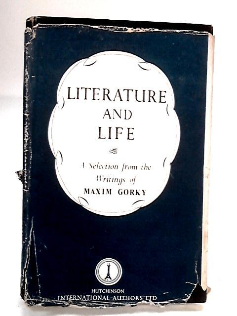 Literature and Life by Gorki. Maxim.