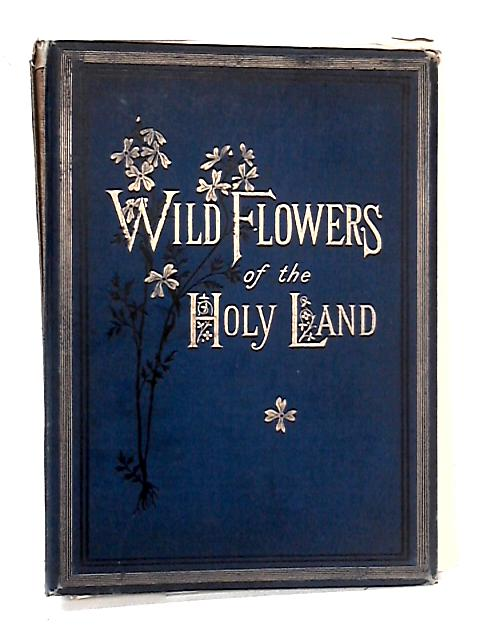 Wild Flowers of the Holy Land by Mrs Hannah Zeller