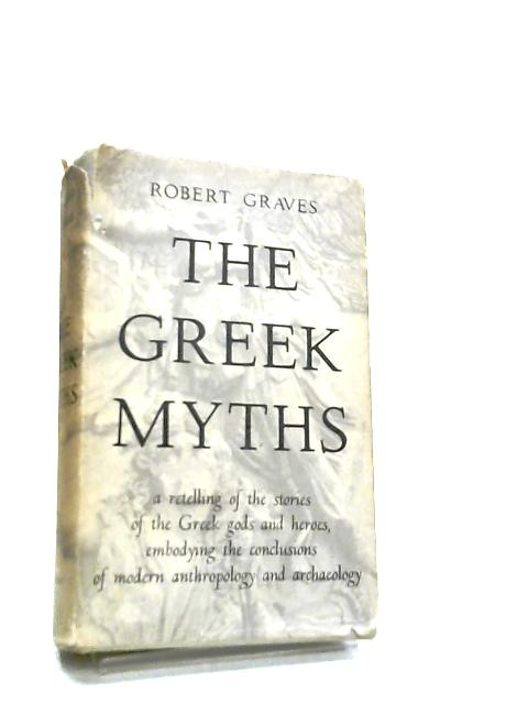 The Greek Myths Vol. 1 by Robert Graves