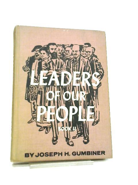 Leaders of our People, Book II by Rabbi Joseph Henry Gumbiner