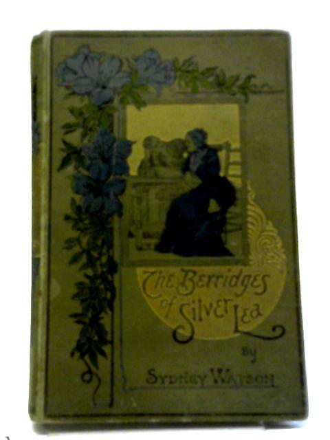 The Berridges of Silver Lea by Sydney Watson