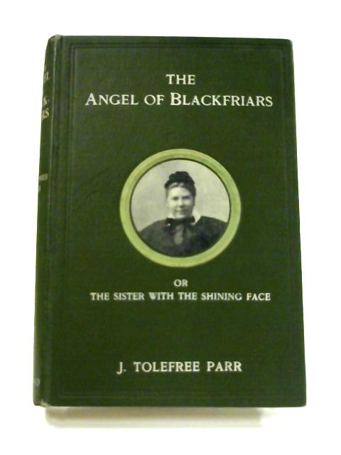 The Angel of Blackfriars by J. Tolefree Parr